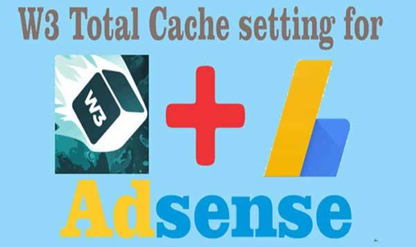 افضل اعدادات W3 Total cache مع ادسنس
